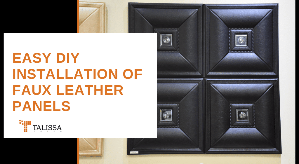 Quick and Easy DIY Installation of Faux Leather Panels