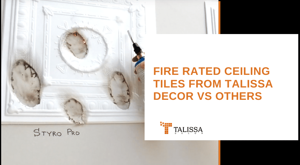 Comparing Fire Rated Ceiling Tiles from Talissa Decor vs Others