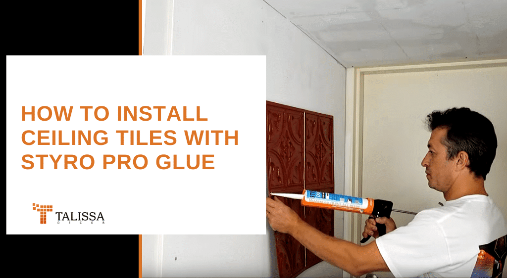 How To Install Ceiling Tiles Glue with Styro Pro