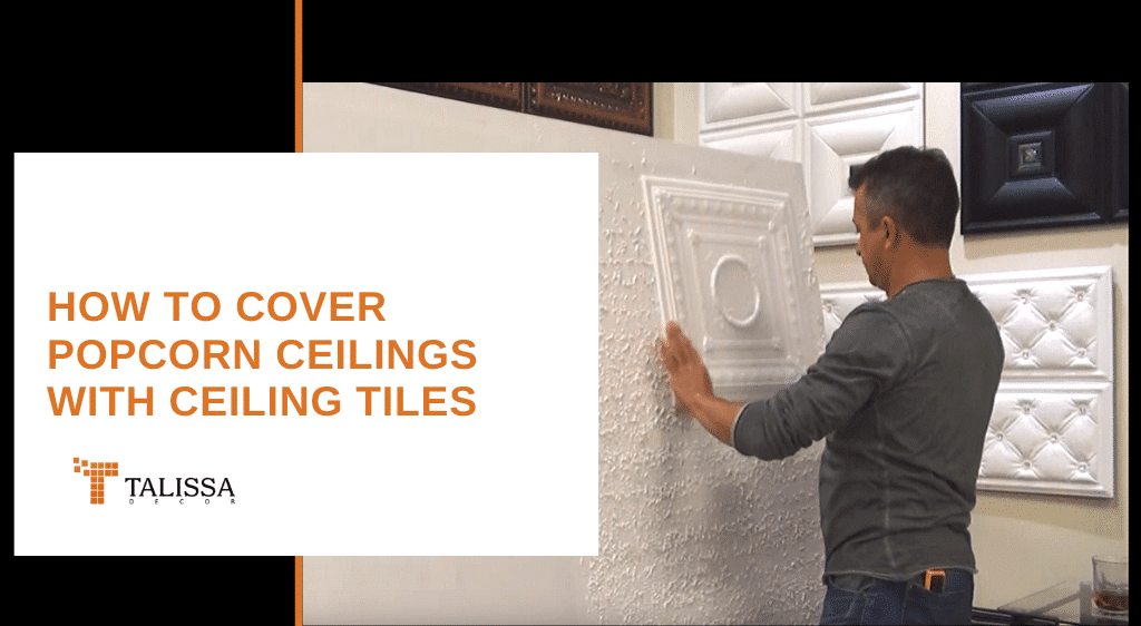 How to Cover Popcorn Ceilings with Ceiling Tiles
