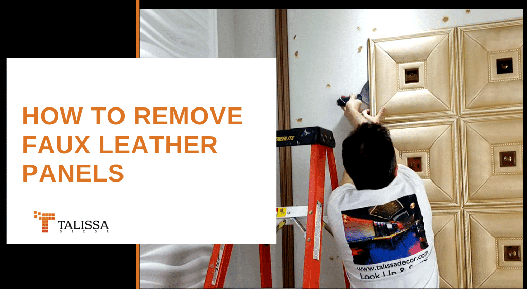 How to Remove Faux Leather Panels