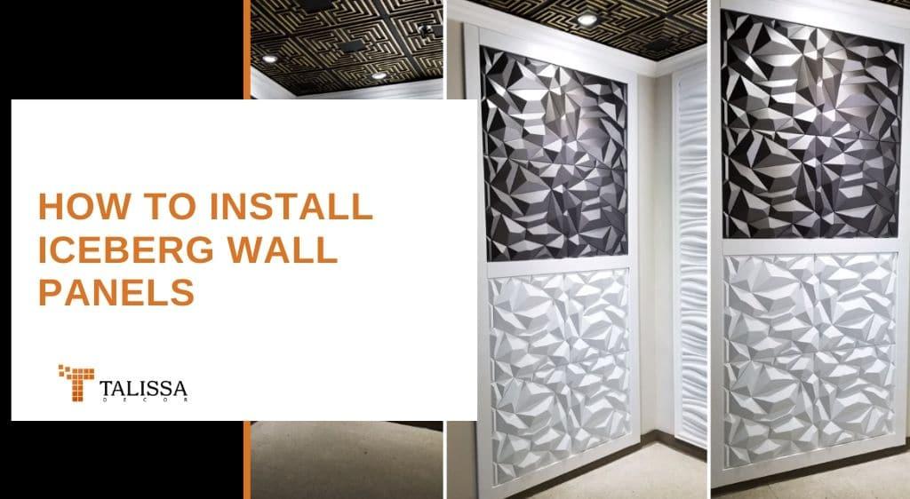 install iceberg wall panels by Talissa decor