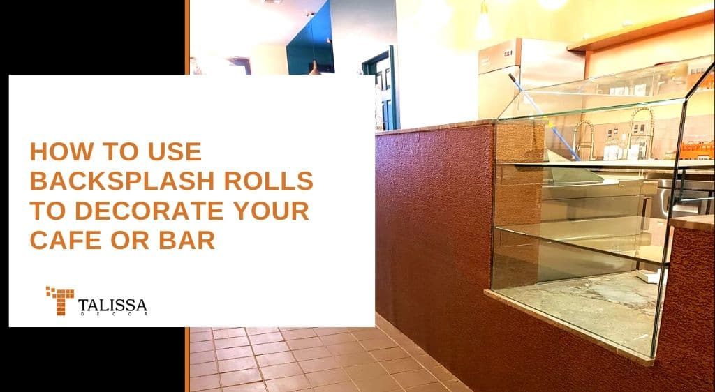 backsplash rolls bar cafe